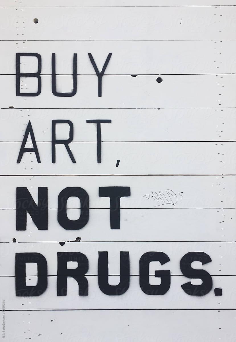 Buy art not drugs simple graffiti