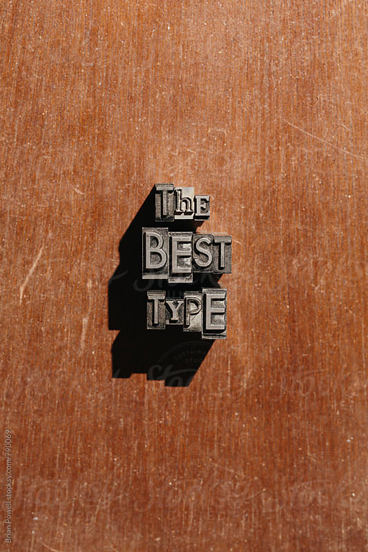 the best type by Brian Powell for Stocksy United