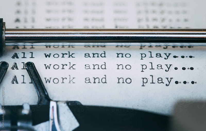 Typewriter: All Work And No Play Does You Know What by Sean Locke for Stocksy United