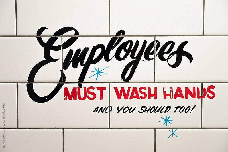 Employees Must Wash Hands And You Should Too! by B. Harvey for Stocksy United