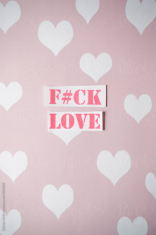 F#ck love. by Darren Muir for Stocksy United