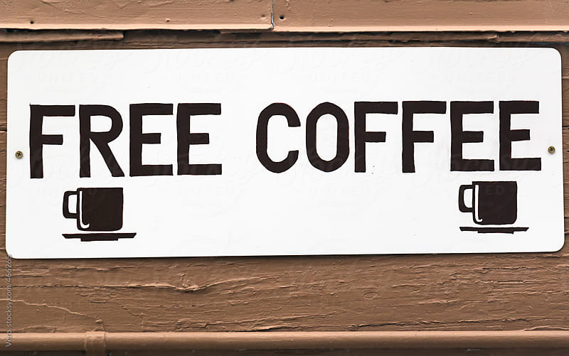 Free Coffee Sign by Good Vibrations Images for Stocksy United