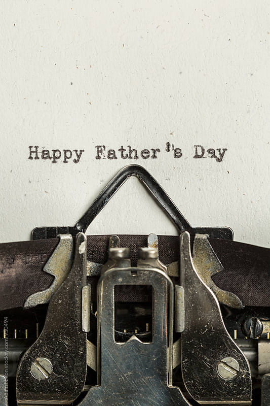 Happy Father's Day  typed on a vintage typewriter by Adam Nixon for Stocksy United