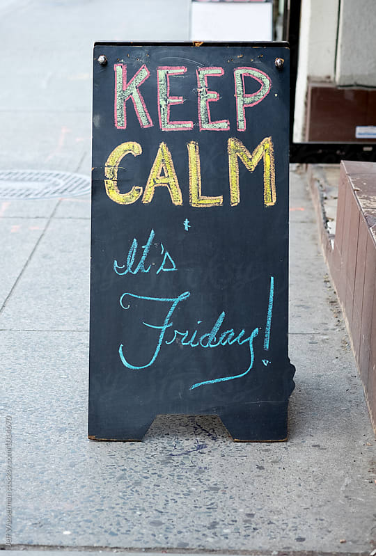 Sign: Keep Calm it's Friday by Studio Six for Stocksy United