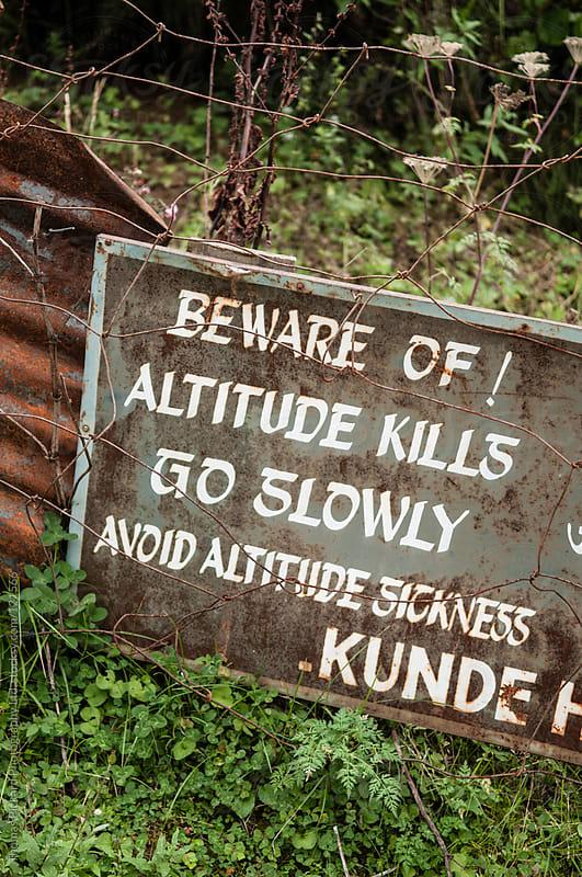 Altitude kills warning sign, Everest Region, Sagarmatha National Park, Nepal. by Thomas Pickard Photography Ltd. for Stocksy United