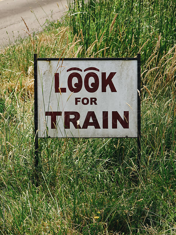 Look for Train sign by B. Harvey for Stocksy United