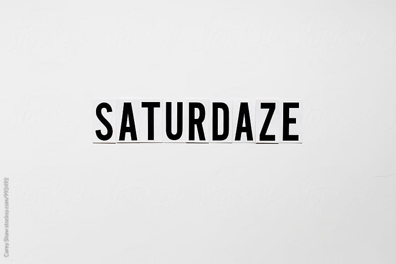 Saturdaze block letter phrase on white by Carey Shaw for Stocksy United