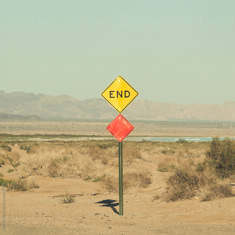 End of the Road sign in California Desert by Thomas Hawk for Stocksy United